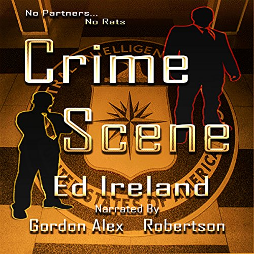 Crime Scene                   By:                                                                                                                                 Ed Ireland                               Narrated by:                                                                                                                                 Alex Robertson                      Length: 4 hrs and 56 mins     Not rated yet     Overall 0.0
