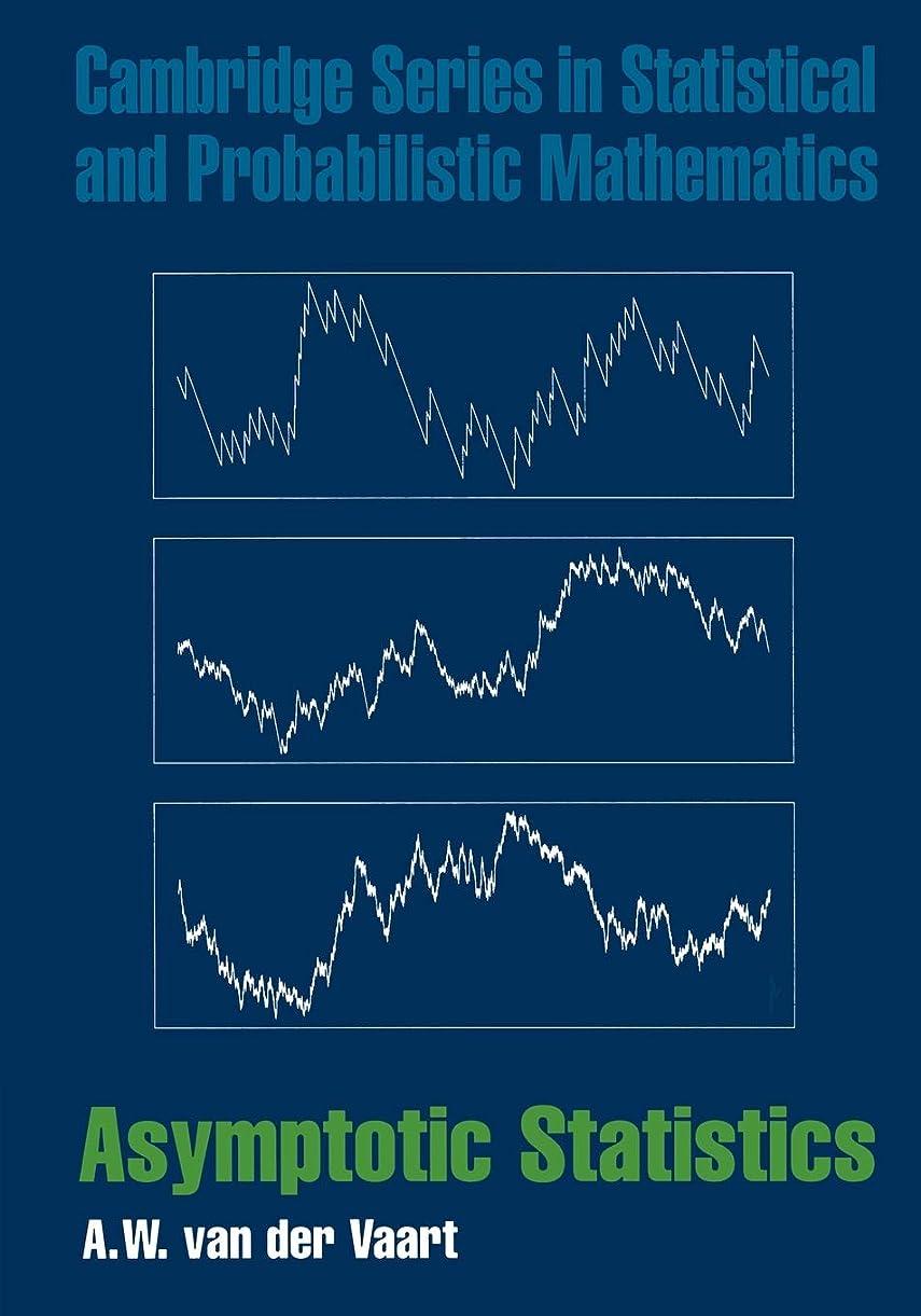 種類各拒絶Asymptotic Statistics (Cambridge Series in Statistical and Probabilistic Mathematics)