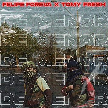 De Menor - Tomy Fresh X Felipe Foreva