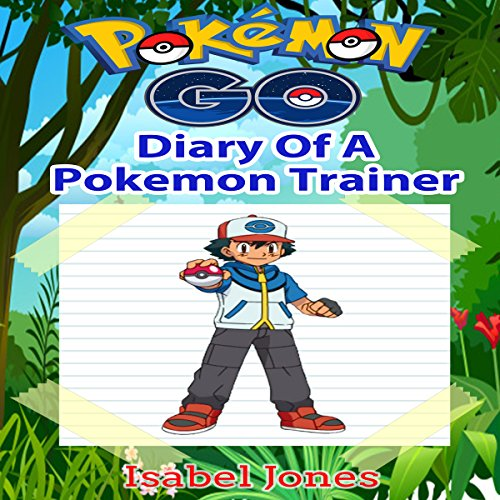 Pokemon Go: Diary of a Pokemon Trainer audiobook cover art