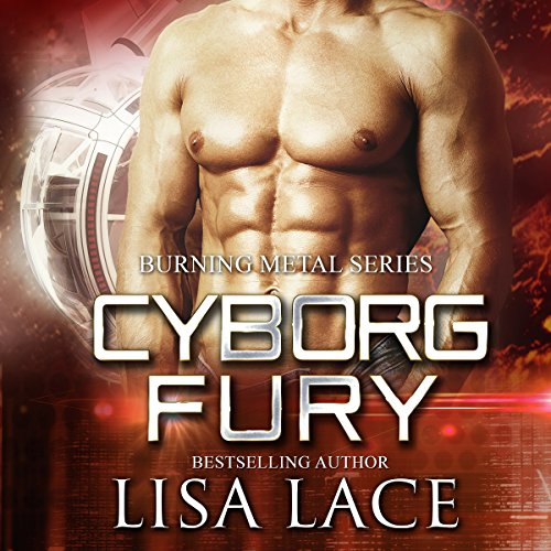 Cyborg Fury: A Science Fiction Cyborg Romance audiobook cover art