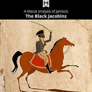 A Macat Analysis of C. L. R. James's The Black Jacobins: Toussaint L'Ouverture and the San Domingo Revolution audiobook cover art