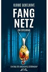 Fangnetz: Ein Eifelkrimi -4- (Ein Fall für Ilka Landwehr & Alex Stettenkamp) Kindle Ausgabe