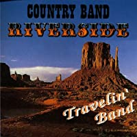 COUNTRY BAND RIVERSIDE - TRAVELIN BAND (1 CD)