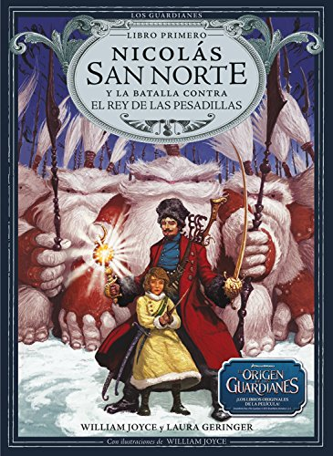 Nicolás San Norte y la batalla contra el Rey de las Pesadillas (1) (Los Guardianes) (Spanish Edition)