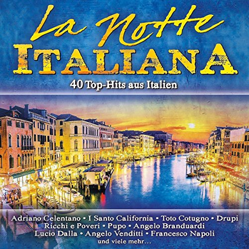 La Notte Italiana,40 Top-Hits aus Italien