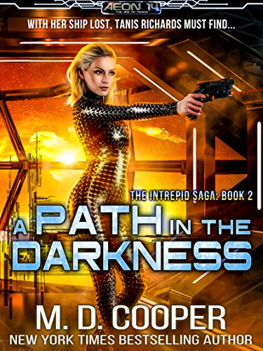 A Path in the Darkness: A Military Science Fiction Space Opera Epic (Aeon 14: The Intrepid Saga Book 2) (English Edition)