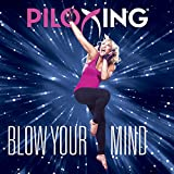 Piloxing Presents Blow Your Mind