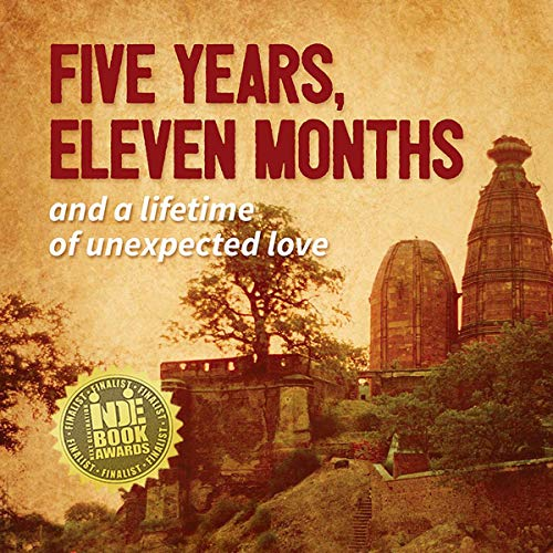 Five Years, Eleven Months and a Lifetime of Unexpected Love cover art