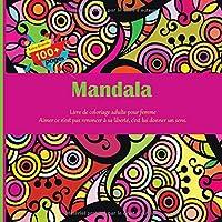 Livre de coloriage adulte pour femme Mandala - Aimer ce n'est pas renoncer à sa liberté, c'est lui donner un sens.