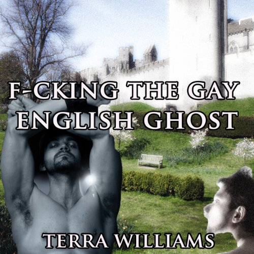 F--king the Gay English Ghost the Complete Collection audiobook cover art