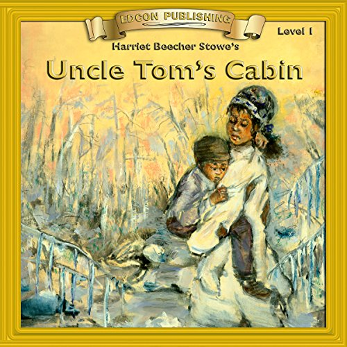 Uncle Tom's Cabin: Bring the Classics to Life