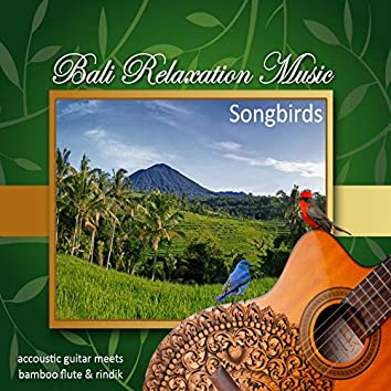 Songbirds - Bali Relaxation Music (Instrumental)