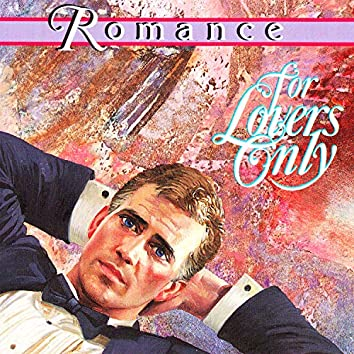 Romance: For Lovers Only