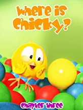 Where is Chicky? - Chapter Three