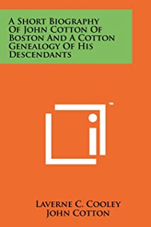 A Short Biography Of John Cotton Of Boston And A Cotton Genealogy Of His Descendants
