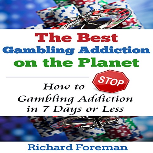 The Best Gambling Addiction Cure on the Planet audiobook cover art