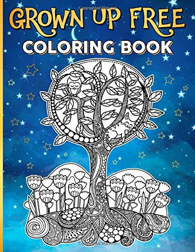 Grown Up Coloring Book: Unofficial High Quality Grown Up Coloring Books For Adult And Kid (Colouring Pages For Stress Relief)
