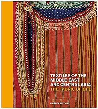 Textiles of the Middle East and Central Asia  The Fabric of Life