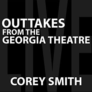 Outtakes From the Georgia Theatre [Explicit]