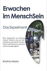 Erwachen im MenschSein: Das Experiment Taschenbuch