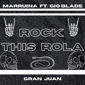 Rock This Rola (feat. Marruina & GranJuanBeats)