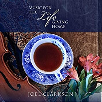 Music for the Lifegiving Home