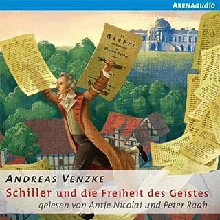 Schiller und die Freiheit des Geistes                   Autor:                                                                                                                                 Andreas Venzke                               Sprecher:                                                                                                                                 Peter Raab,                                                                                        Antje Nicolai                      Spieldauer: 1 Std. und 36 Min.     Noch nicht bewertet     Gesamt 0,0
