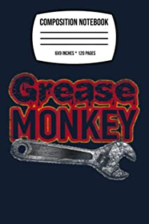 """Composition Notebook: Car Racing Mechanic Grease Monkey Novelty Gift T- 120 Wide Lined Pages - 6"""" x 9"""" - College Ruled Jou..."""