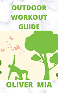 Outdoor Workout Guide: The Ultimate Fitness Boot Camp Training Guide