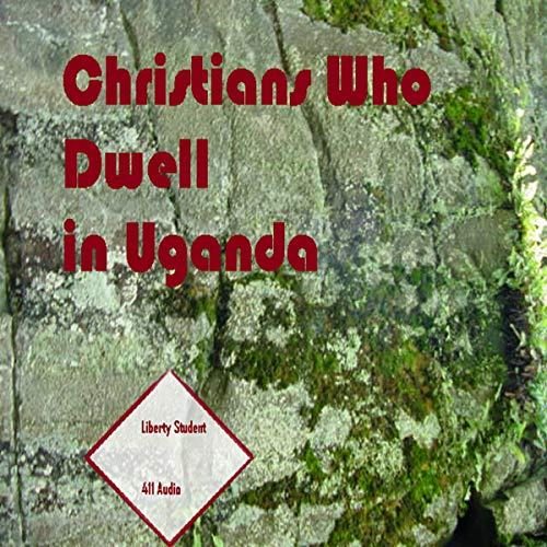 Christians Who Dwell in Uganda audiobook cover art