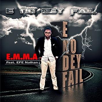 E No Dey Fail (feat. EFE Nathan)