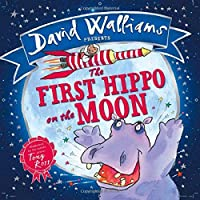 The First Hippo on the Moon by David Walliams(2014-10-20)