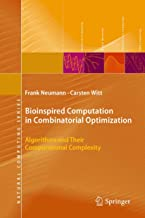 Bioinspired Computation in Combinatorial Optimization: Algorithms and Their Computational Complexity (Natural Computing Series)