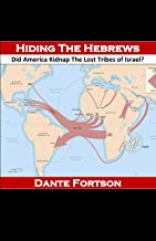 Hiding The Hebrews: Did America Kidnap The Lost Tribes of Israel?