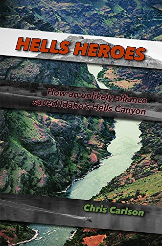 Hells Heroes: How an unlikely alliance saved Idaho's Hells Canyon