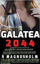 GALATEA 2044: A Novel of the Near Future: An Emergent AI Technothriller