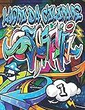 Graffiti Libro da Colorare 1: Personaggi e font di Street Art da colorare / Attività creative per adulti, ragazzi e bambini che amano i graffiti / ... artistico urbano moderno / Regalo di Natale