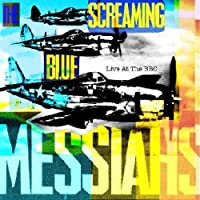 Live at the BBC by SCREAMING BLUE MESSIAHS (2009-02-24)