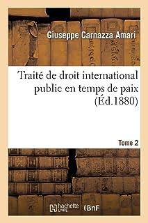 Traité de droit international public en temps de paix T2 (Sciences sociales)