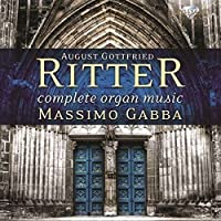 August Gottfried Ritter: Complete Organ Music by Massimo Gabba