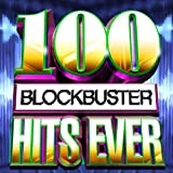 100 Blockbuster Hits Ever!