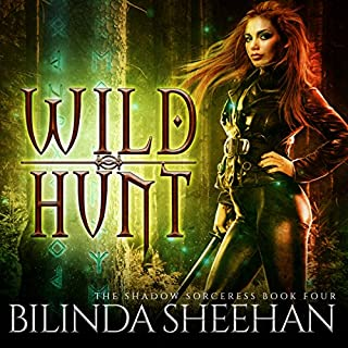 Wild Hunt     The Shadow Sorceress, Book 4              By:                                                                                                                                 Bilinda Sheehan                               Narrated by:                                                                                                                                 Angela Dawe                      Length: 6 hrs and 6 mins     21 ratings     Overall 4.5