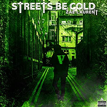 Streets Be Cold