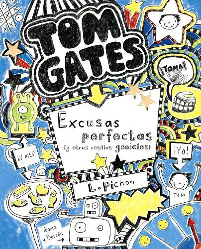 Tom Gates: Excusas perfectas (y otras cosillas geniales) (Castellano - A PARTIR DE 10 AÑOS - PERSONAJES Y SERIES - Tom Gates)