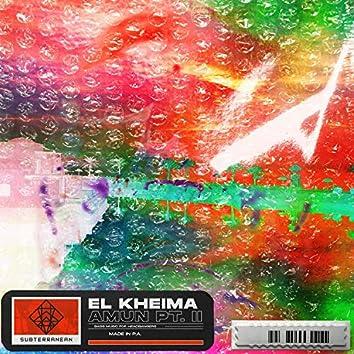 El Kheima (Amun Pt. II)
