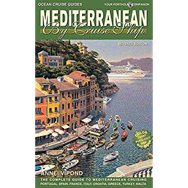 Mediterranean by Cruise Ship: The Complete Guide to Mediterranean Cruising