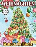 Weihnachten Malbuch für Kinder Alter 8-12: Feiern Sie die festliche Jahreszeit mit dem Creative Haven Country Coloring Weihnachtsbuch für Kinder