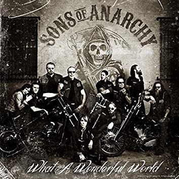 """What a Wonderful World (From """"Sons of Anarchy"""")"""