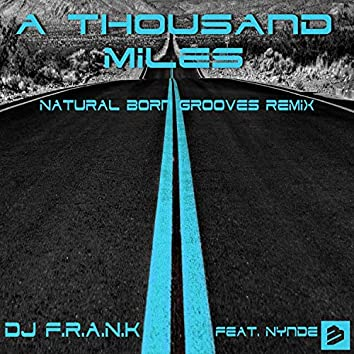 A Thousand Miles (Natural Born Grooves Remix) feat. Nynde